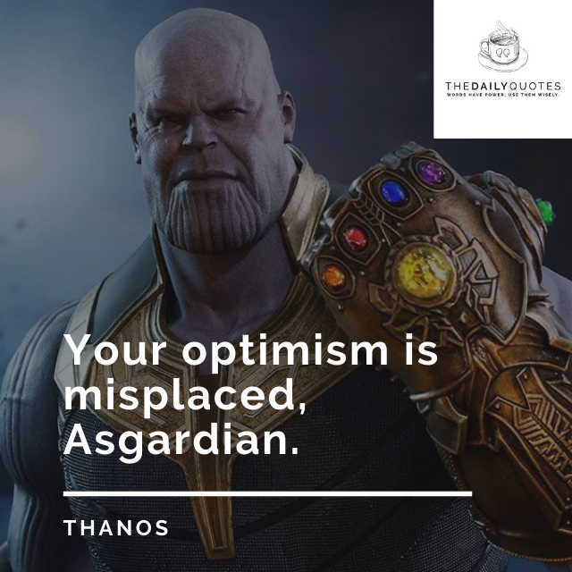 Your optimism is misplaced, Asgardian.