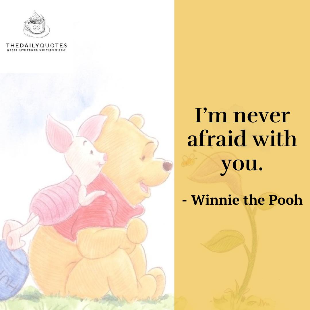 I'm never afraid with you.