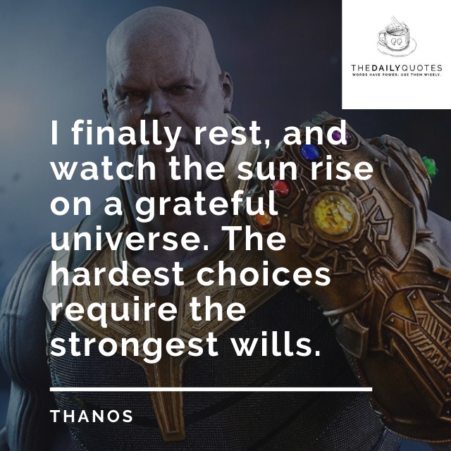 I finally rest, and watch the sun rise on a grateful universe. The hardest choices require the strongest wills.