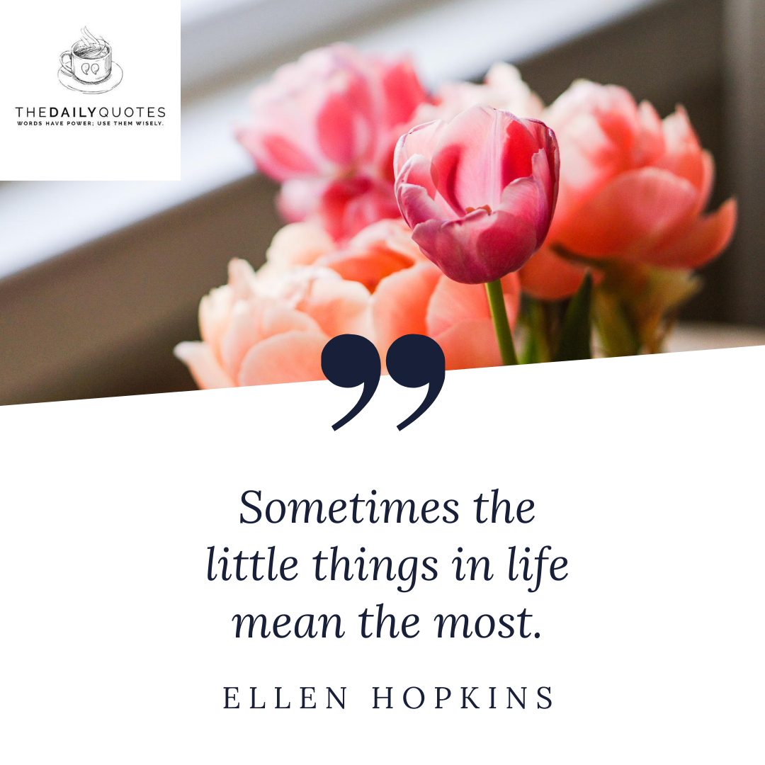 Sometimes the little things in life mean the most.