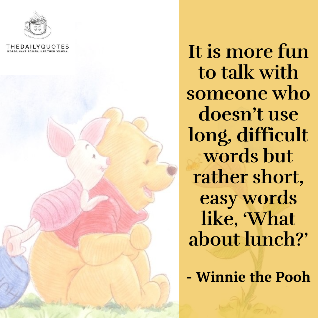 It is more fun to talk with someone who doesn't use long, difficult words but rather short, easy words like, 'What about lunch?'