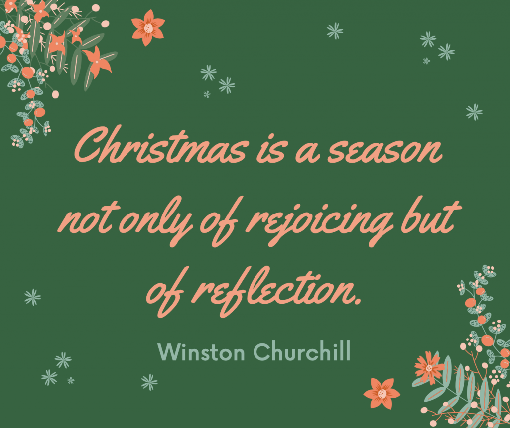 """Christmas is a season not only of rejoicing but of reflection."""