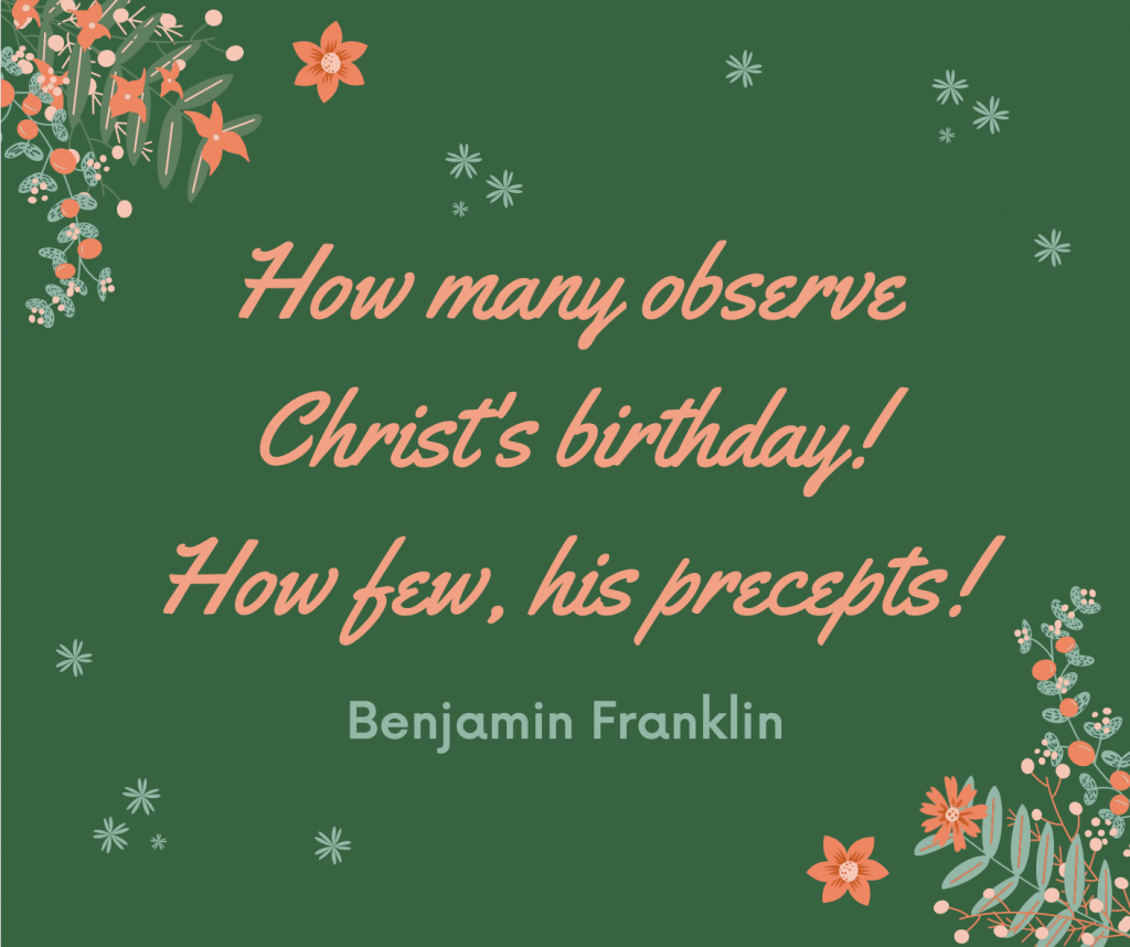 """How many observe Christ's birthday! How few, His precepts!"""
