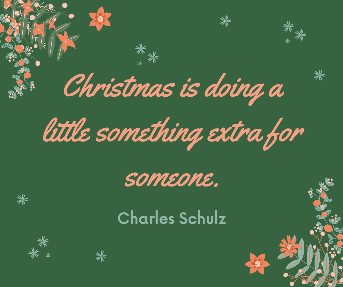 """Christmas is doing a little something extra for someone."""