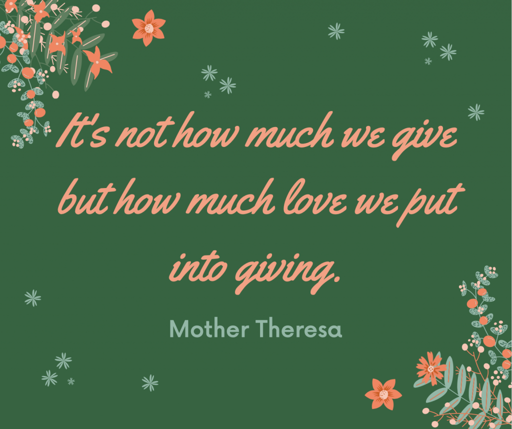 It's not how much we give but how much love we put into giving.