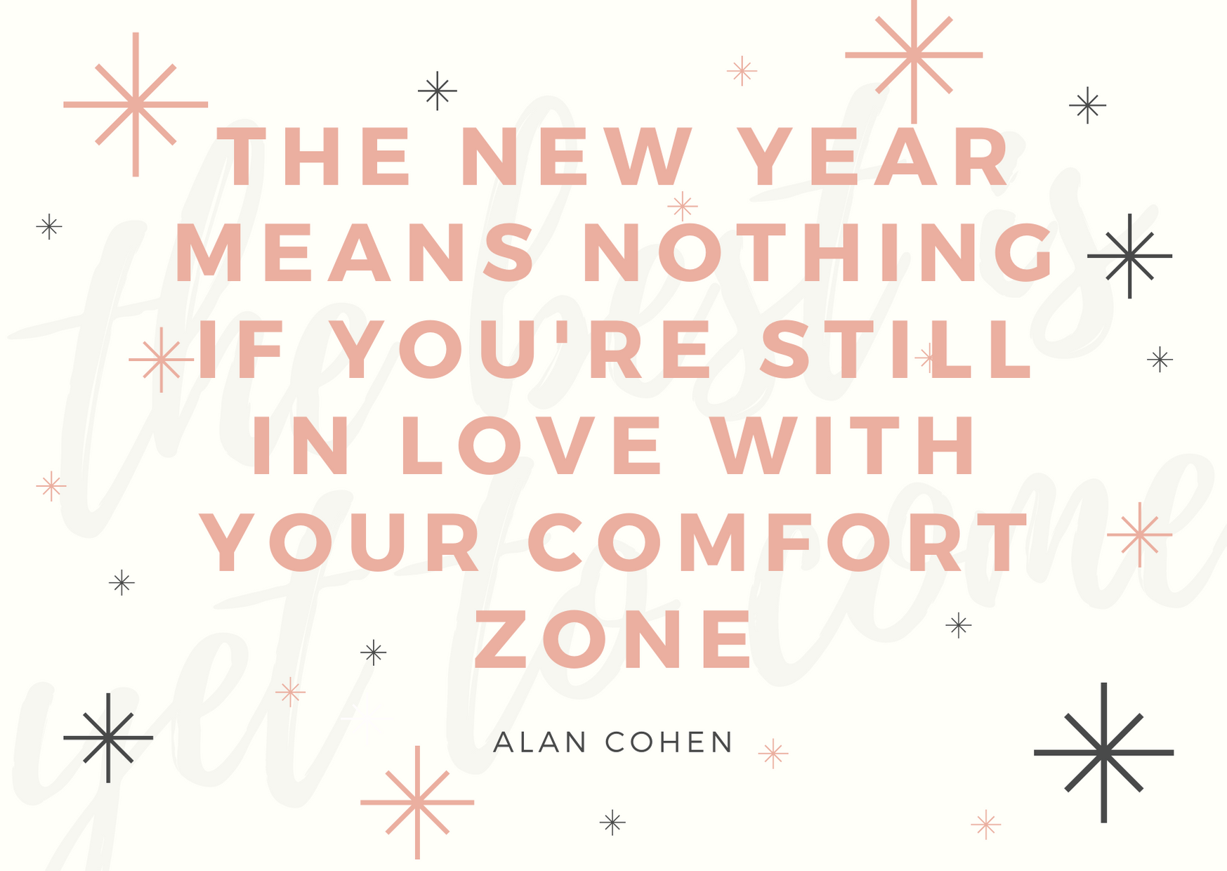The new year means nothing if you're still in love with your comfort zone