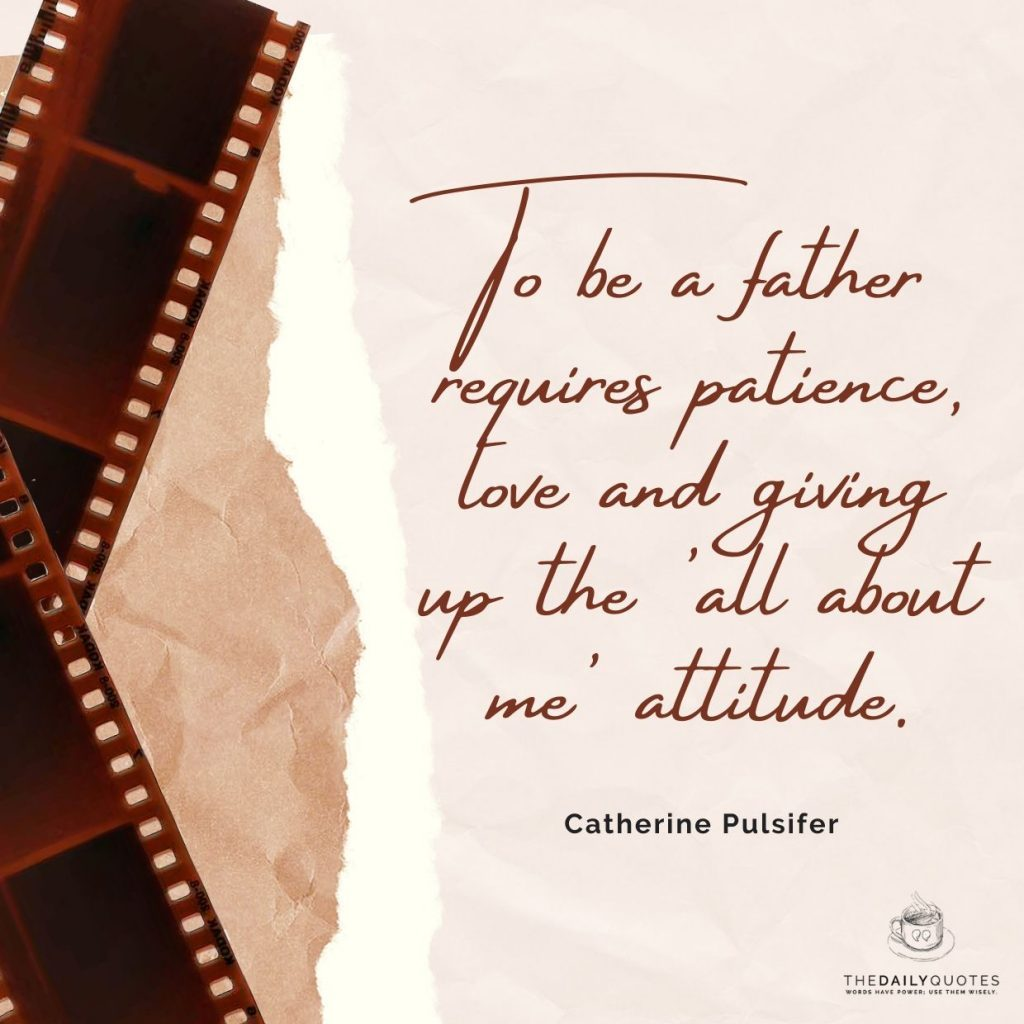 To be a father requires patience