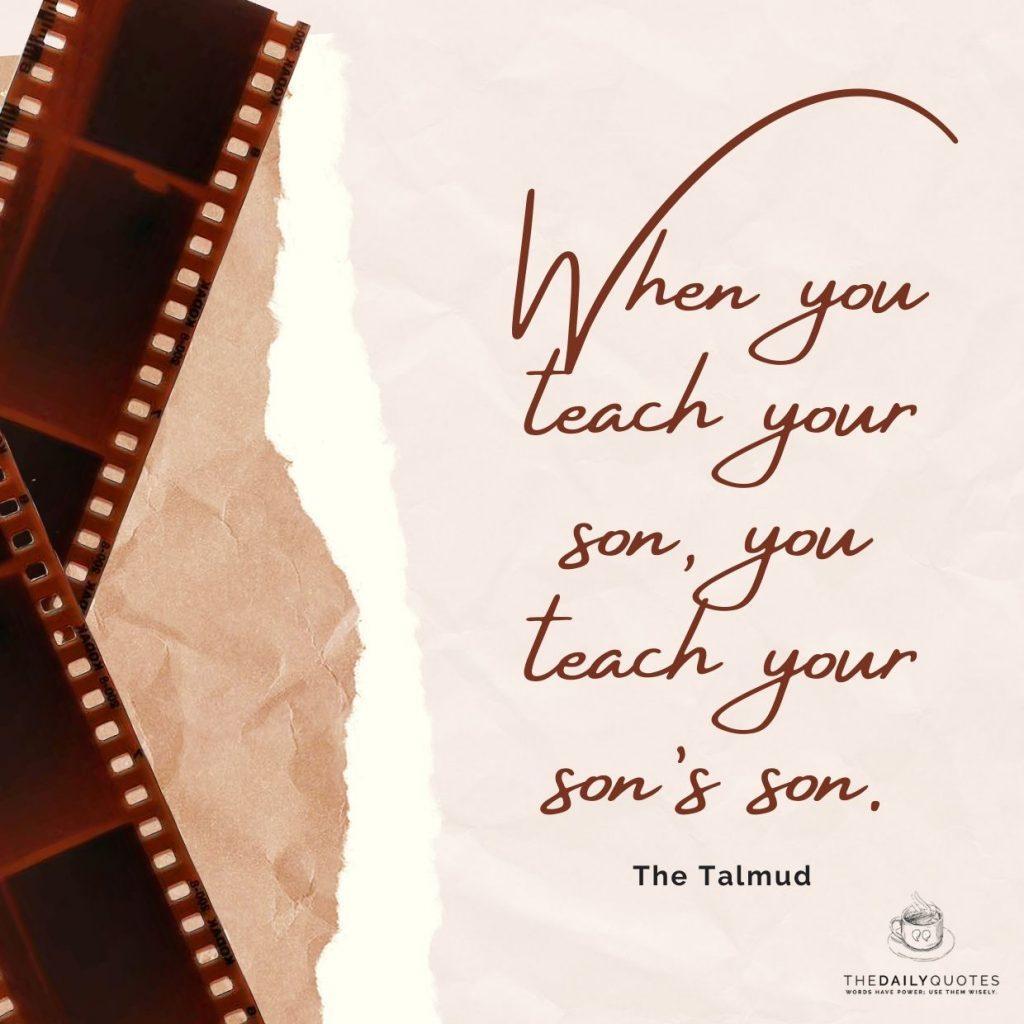 When you teach your son